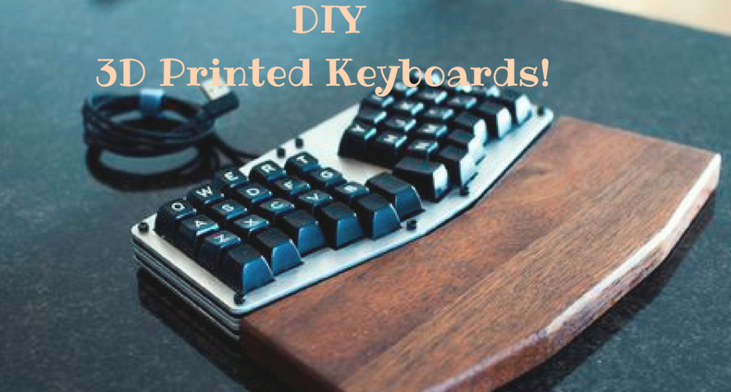DIY!! 3D Printed Ergonomic Keyboards for the Uncompromising Typist…