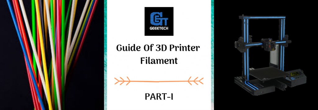 Guide To 3D Printing Filaments PART-I